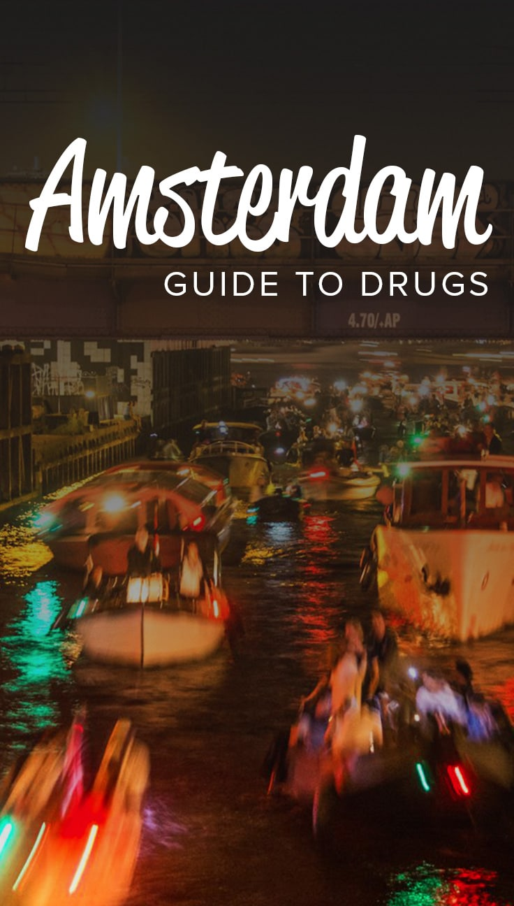 Amsterdam and the Netherlands are a drug wonderland. Weed is basically legal, and the best ecstasy in the world is produced there. Many a traveler tries drugs in Amsterdam while on holiday, but are they doing it safely? Here's everything you need to know about drugs in the Netherlands, so you can use drugs safely and responsibly during your Dutch adventure.