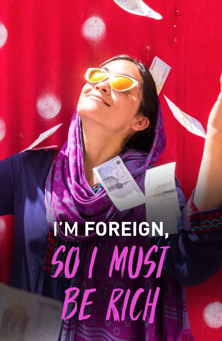 An open letter to all the locals that assume ALL foreign tourists are rich.