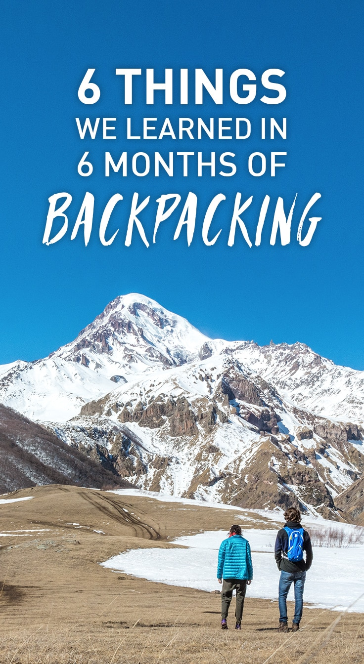 We've been wandering around Eurasia for half a year! Here's six things we've learned from six months of backpacking. And they're not what you might expect.